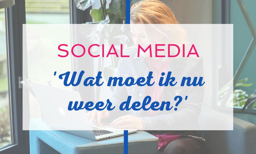 Wat moet ik delen op social media?